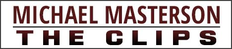 Michael Masterson- The Clips